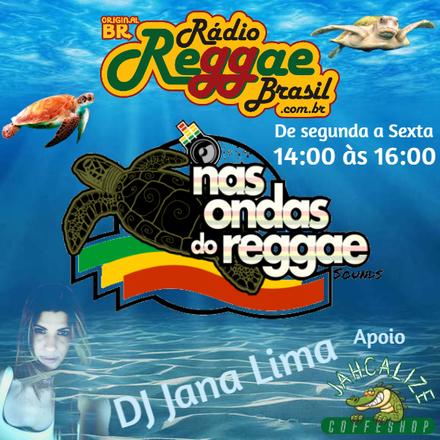 Programa Nas Ondas do Reggae com DJ Jana Lima